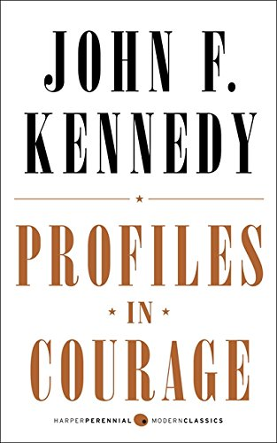 Profiles in Courage: Deluxe Modern Classic (Harper Perennial Modern Classics)
