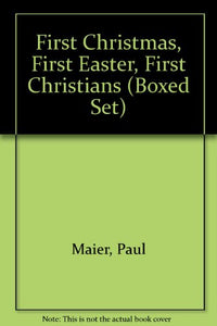 First Christmas, First Easter, First Christians (Boxed Set)