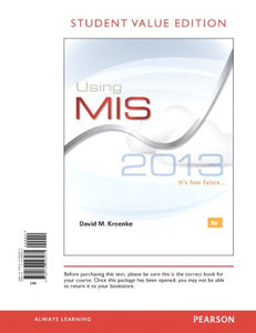 Using MIS, Student Value Edition (6th Edition)