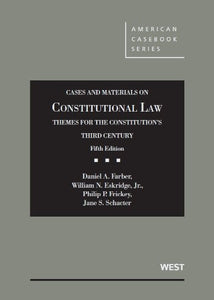 Cases and Materials on Constitutional Law, Themes for the Constitution's Third Century (American Casebook Series)