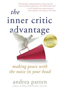 The Inner Critic Advantage: Making Peace With the Noise in Your Head