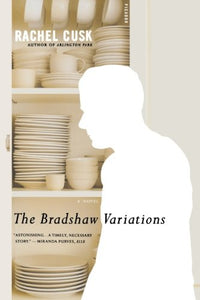 The Bradshaw Variations: A Novel