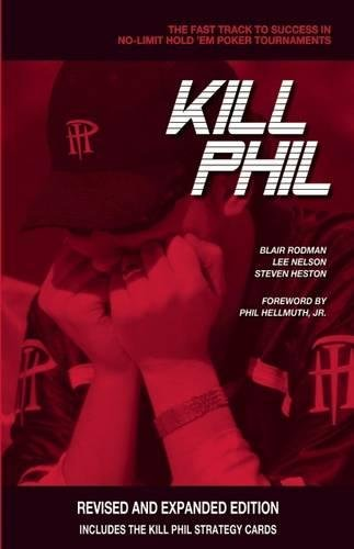 Kill Phil: The Fast Track to Success in No-Limit Hold 'em Poker Tournaments