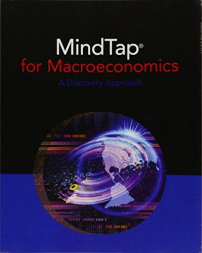 Bundle: Macroeconomics: A Discovery Approach, 1st + MindTap Macroeconomics: A Discovery Approach, 1 term (6 months) Printed Access Card