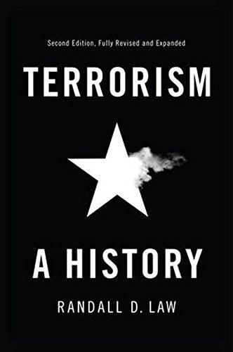 Terrorism: A History (Themes in History)