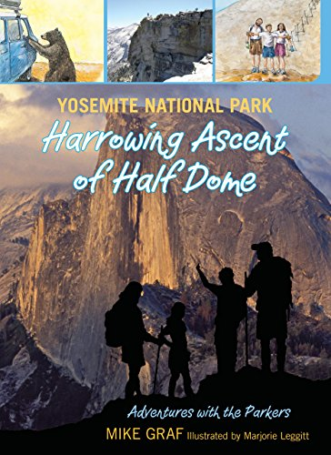Yosemite National Park: Harrowing Ascent of Half Dome (Adventures with the Parkers)