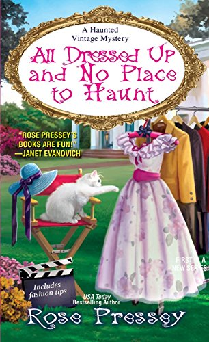 All Dressed Up and No Place to Haunt (A Haunted Vintage Mystery)