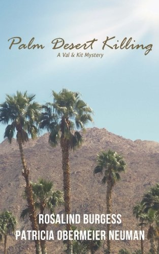 Palm Desert Killing: A Val & Kit Mystery (The Val & Kit Mystery Series) (Volume 5)