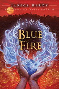 Blue Fire: The Healing Wars, 1st Edition, Book 2