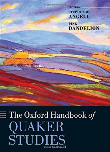 The Oxford Handbook of Quaker Studies (Oxford Handbooks)