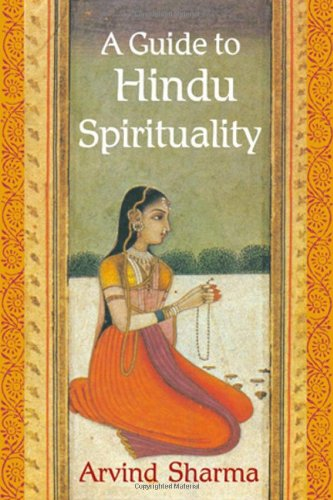 A Guide to Hindu Spirituality (The Perennial Philosophy)