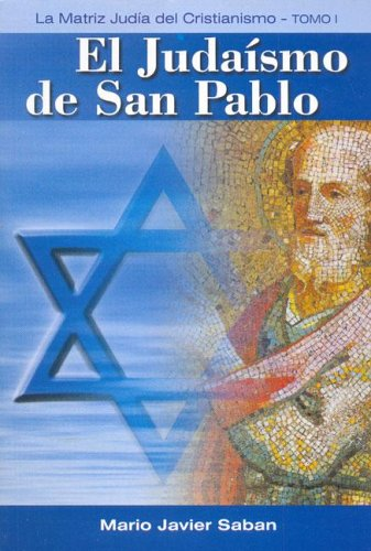 Judaismo de San Pablo, El - Tomo 1 (Spanish Edition)