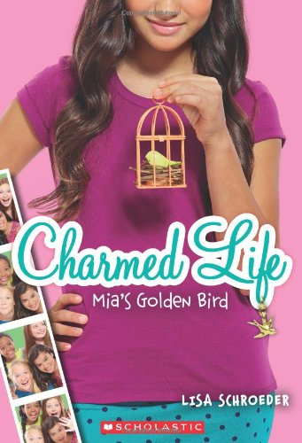 Charmed Life #2: Mia's Golden Bird