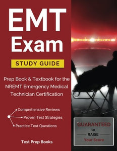 EMT Exam Study Guide: Prep Book & Textbook for the NREMT Emergency Medical Technician Certification