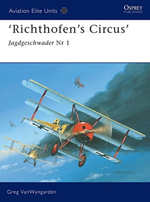 Richthofens Circus: Jagdgeschwader Nr 1 (Aviation Elite Units)