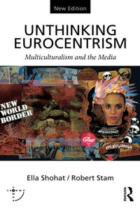 Unthinking Eurocentrism: Multiculturalism and the Media (Sightlines)