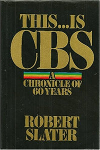 This ...Is CBS: A Chronicle of 60 Years (Prentice-Hall corporate library)
