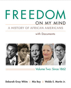 Freedom on My Mind: A History of African Americans with Documents, Vol. 2: Since 1865
