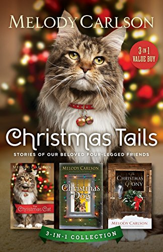 Christmas Tails: Stories of Our Beloved Four-Legged Friends