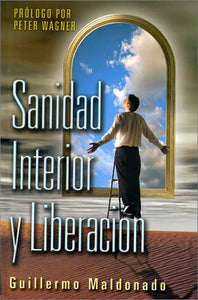 Sanidad interior y liberacion (Spanish Edition)