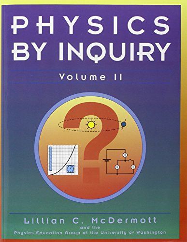 Physics by Inquiry: An Introduction to Physics and the Physical Sciences (2 Volume Set)