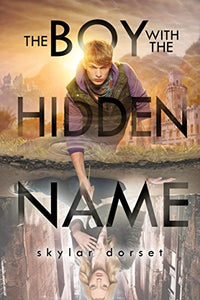 The Boy With The Hidden Name: Otherworld Book Two