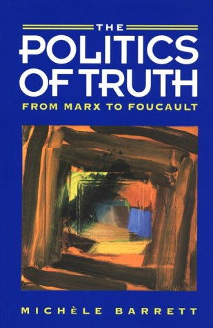 The Politics of Truth: From Marx to Foucault
