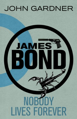 James Bond: Nobody Lives Forever: A 007 Novel