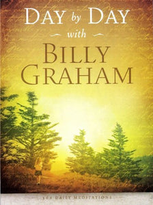 Day by Day with Billy Graham: 366 Daily Meditations