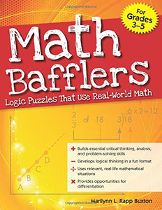 Math Bafflers, Book 1: Logic Puzzles That Use Real-World Math, Grades 3-5