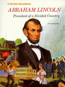 Abraham Lincoln: President of a Divided Country (Rookie Biographies)
