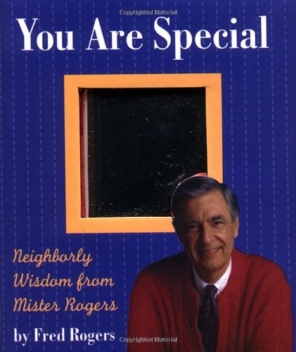 You Are Special: Neighborly Wit And Wisdom From Mister Rogers (Miniature Editions)