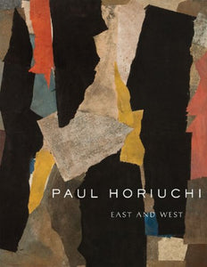 Paul Horiuchi: East and West (Samuel and Althea Stroum Book (Paperback))