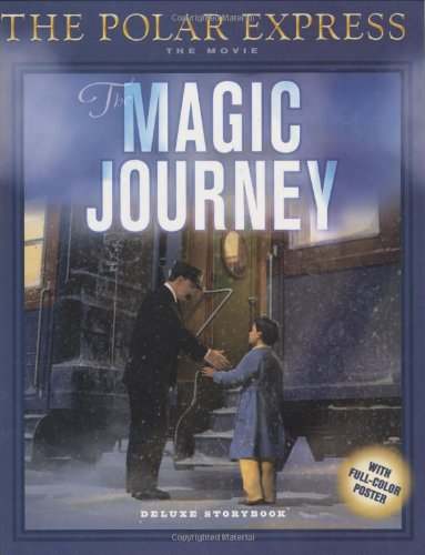 The Polar Express: The Movie: The Magic Journey: Deluxe Storybook