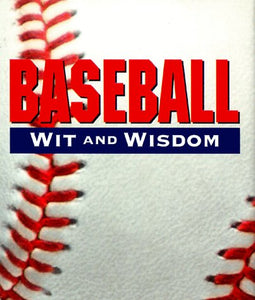 Baseball Wit And Wisdom (Miniature Editions)