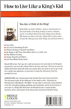 How to Live Like a King's Kid: The Miracle Way of Living That Has Changed Millions of Lives!