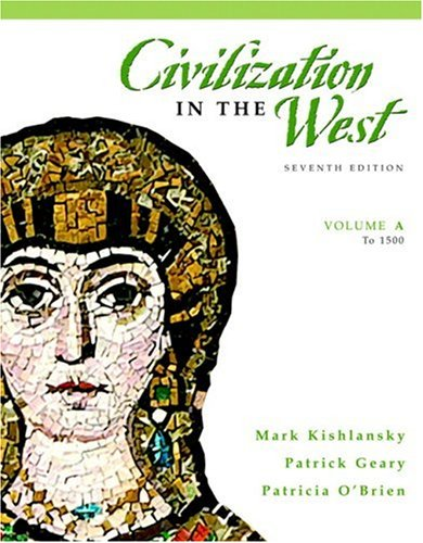 Civilization in the West, Volume A (to 1500) (7th Edition)