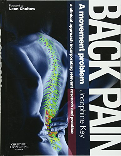 Back Pain - A Movement Problem: A clinical approach incorporating relevant research and practice, 1e