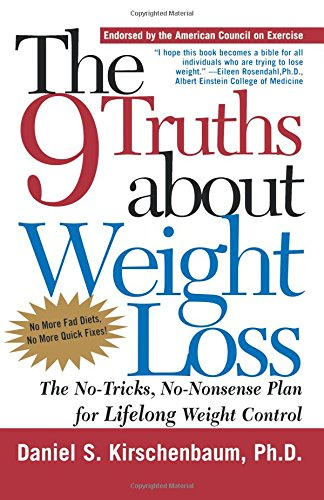 The 9 Truths about Weight Loss: The No-Tricks, No-Nonsense Plan for Lifelong Weight Control