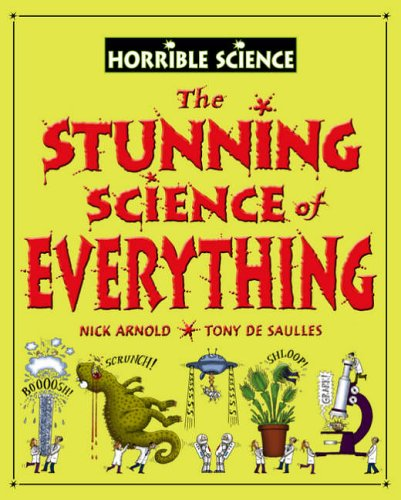 The Stunning Science of Everything (Horrible Science)