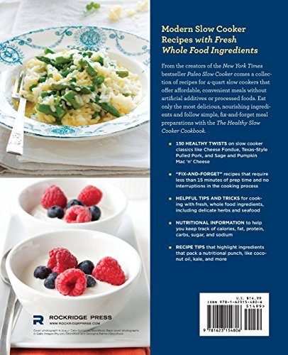 Healthy Slow Cooker Cookbook: 150 Fix-And-Forget Recipes Using Delicious, Whole Food Ingredients