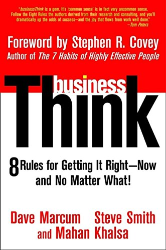 businessThink: Rules for Getting It Right--Now, and No Matter What!