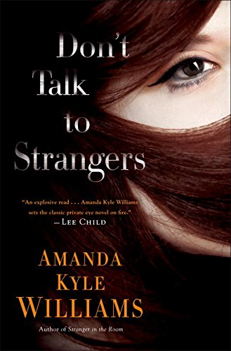 Don't Talk to Strangers: A Novel (Keye Street)