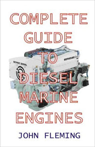 The Complete Guide to Diesel Marine Engines