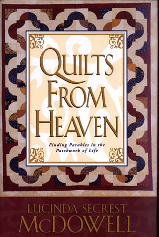 Quilts from Heaven: Finding Parables in the Patchwork of Life