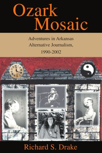 Ozark Mosaic: Adventures in Arkansas Alternative Journalism, 1990-2002