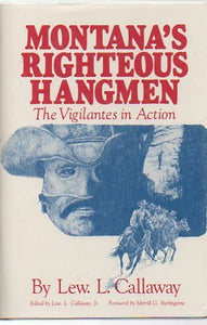 Montana's Righteous Hangmen: The Vigilantes in Action