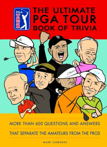 The Official PGA TOUR Book of Trivia: History, Facts, and Little Known Stats that Separate the Amateurs from the Pros