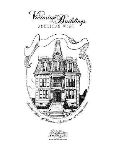 Victorian Buildings of the American West: A Coloring Book