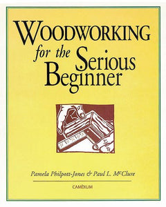 Woodworking for the Serious Beginner
